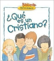 Que Es Un Cristiano?/What is a Christian? (Nystrom, Carolyn. Childrens Bible Basics.) Carolyn Nystrom