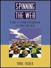 Spinning the Web: A Guide to Serving Information on the World Wide Web  by  Yuval Fisher