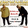 Naked Under Our Clothes: Unzipped, Uncut, and Totally Unplugged  by  Ed Lover