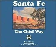 Santa Fe the Chief Way Robert Strein