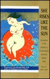 She Rises Like the Sun: Invocations of the Goddess Contemporary American Women Poets by Janine Canan