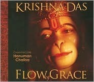 Flow of Grace: Invoke the Blessings and Empowerment of Hanuman with Sacred Chant from Krishna Das [With CD]  by  Krishna Das