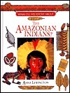 The Amazonian Indians  by  Anna Lewington