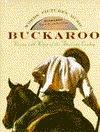 Buckaroo: Visions and Voices of the American Cowboy  by  Hal Cannon