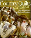 Country Quilts in a Weekend: Using Strip Quilting and Other Speed Techniques Fran Roen