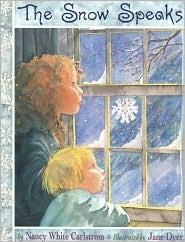 The Snow Speaks Nancy White Carlstrom