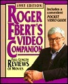 Roger Eberts Video Companion 1997 (Roger Eberts Movie Yearbook)  by  Roger Ebert