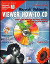 Microsoft Multimedia Viewer How-To CD: Create Exciting Multimedia with Video, Animation, Music, and Speech for Windows  by  Stephen Pruitt