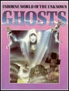 The World of the Unknown: Ghosts  by  Christopher Maynard