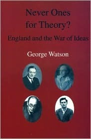 Never Ones for Theory  by  George Watson