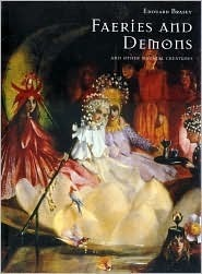 Faeries and Demons and Other Magical Creatures Edouard Brasey