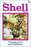 The Shell Book: Florida, Gulf and Caribbean  by  Sandra Romashko