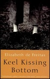 Keel Kissing Bottom Elizabeth de Freitas