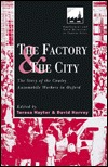 The Factory And The City: The Story Of The Cowley Automobile Workers In Oxford T. Hayter