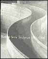 Richard Serra: Sculpture 1985-1998 Richard Serra