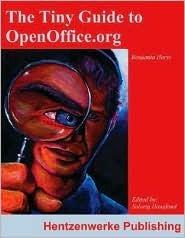 The Tiny Guide to OpenOffice.org Benjamin Horst