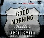 Good Morning, Killer (An FBI Special Agent Ana Grey Mystery #2)  by  April Smith