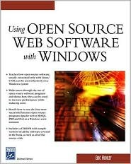 Using Open Source Web Software with Windows [With CDROM] Eric Hunley