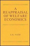 A Reappraisal of Welfare Economics  by  S. K. Nath