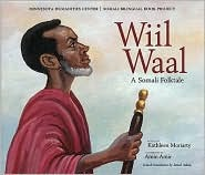 Wiil Waal: A Somali Folktale  by  Kathleen Moriarty