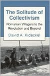The Solitude of Collectivism: Provocations of the Modern David A. Kideckel