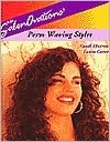 Salonovations Perm Waving Styles  by  Candi Ekstrom