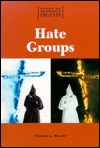 Hate Groups: Opposing Viewpoints Digest  by  Tamara L. Roleff