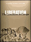 Liberation: The Canadians in Europe  by  Bill McAndrew
