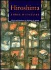 Hiroshima: Three Witnesses Richard H. Minear