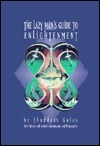 The Lazy Mans Guide To Enlightenment  by  Thaddeus Golas