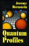 Quantum Profiles Jeremy Bernstein