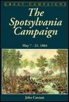 Spotsylvania Campaign: May 7-21, 1864 John Cannan