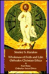Wholeness of Faith and Life: Orthodox Christian Ethics: Orthodox Social Issues (Wholeness of Faith & Life Series: Orthodox Christian Ethics)  by  Stanley S. Harakas
