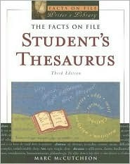 The Facts On File Students Thesaurus  by  Marc McCutcheon