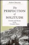 Perfection of Solitude  by  Andrew Jotischky