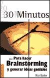 30 Minutos... Para Hacer Brainstorming  by  Alan Barker