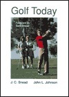 Golf Today  by  J.C. Snead