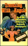 Traveling with Angels: Real-Life Encounters with Gods Heavenly Messengers  by  Linda Harrell