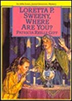 Loretta P. Sweeny, Where Are You?  by  Patricia Reilly Giff