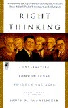 Right Thinking: Conservative Common Sense Through the Ages James D. Hornfischer