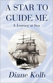 A Star to Guide Me: A Journey at Sea Diane Kolb