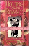 Holding on to Romance  by  H. Norman Wright