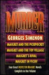Murder: Maigret and the Pickpocket, Maigret and the Toy Village, Maigrets Rival, Maigret in Vichy Georges Simenon
