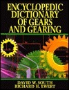 Encyclopedic Dictionary Of Gears And Gearing  by  David W. South