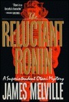The Reluctant Ronin James Melville