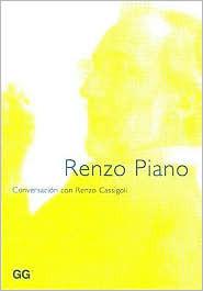 Renzo Piano. La responsabilidad del arquitecto. Conversación con Renzo Cassigoli Renzo Cassigoli