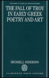 The Fall of Troy in Early Greek Poetry and Art Michael J. Anderson