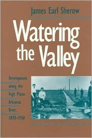 Watering the Valley  by  James Earl Sherow