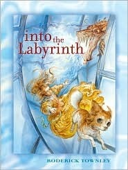 Into the Labyrinth Roderick Townley