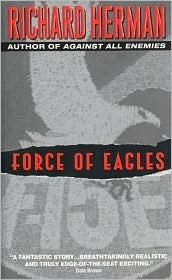 Force of Eagles  by  Richard Herman